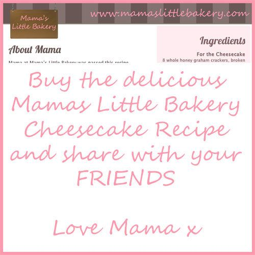 Mama's Little Bakery - Cheesecake Recipe from the bakery from the Cheesecake Friends show.  Just bought it :)