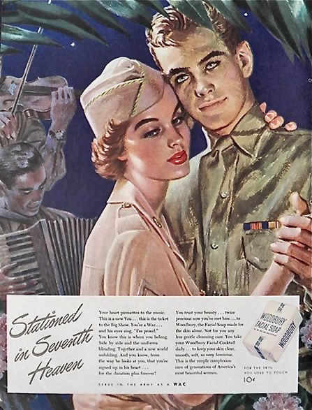 """""""Stationed in Seventh Heaven"""" ~ Romantic WWII era ad for Woodbury Soap featuring a military couple dancing, 1944."""