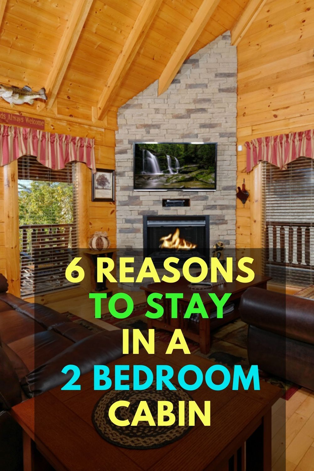 Top 6 Reasons To Stay In A 2 Bedroom Cabin In 2020 Cabin Pigeon Forge Cabins Vacation Plan
