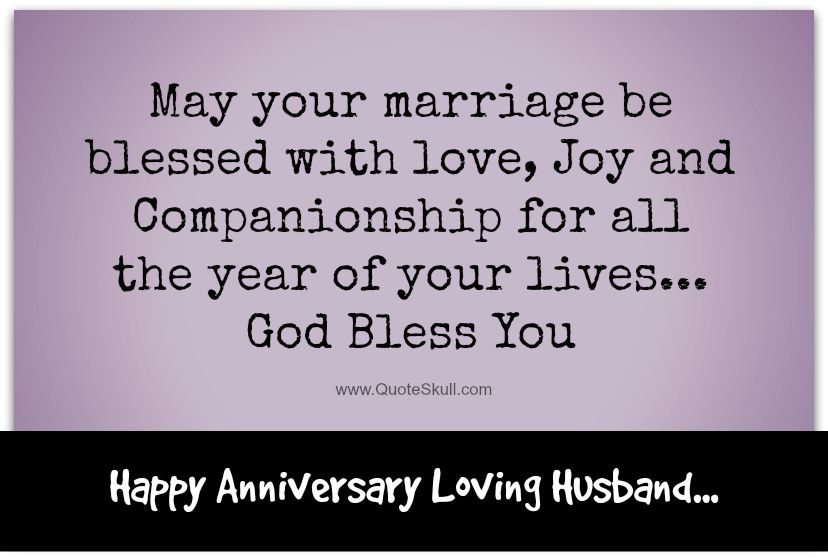 happy anniversary to you and your husband