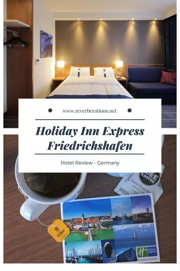 Hotel Review Holiday Inn Express Friedrichshafen Reverberations Hotel Reviews Hotel Holiday Inn