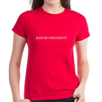 Madam President TShirt Classic t shirts, High quality t