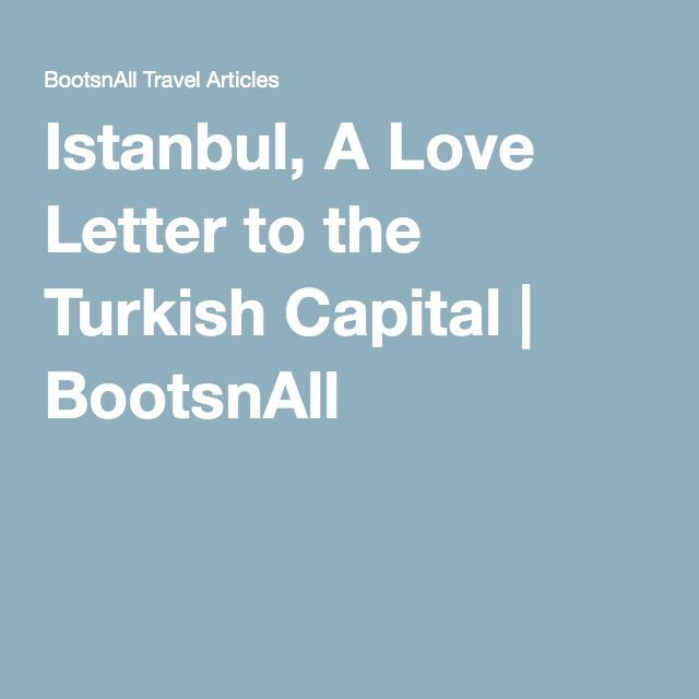 Istanbul, A Love Letter to Turkey's Most Famous City | RoundTheWorld