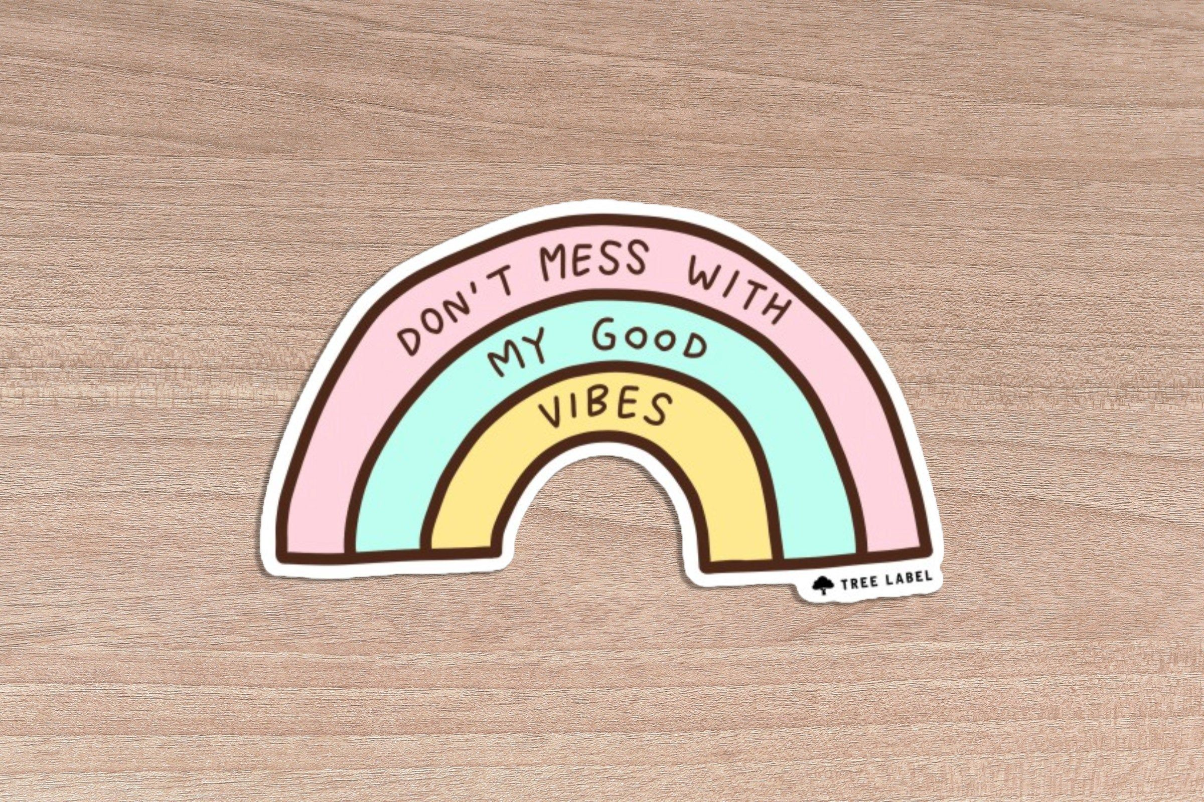 Don T Mess With My Good Vibes Sassy Sticker Feminist Vinyl Sticker Laptop Decal Feminist Bumper Sti Vinyl Stickers Laptop Feminist Sticker I Am Awesome [ 1600 x 2400 Pixel ]