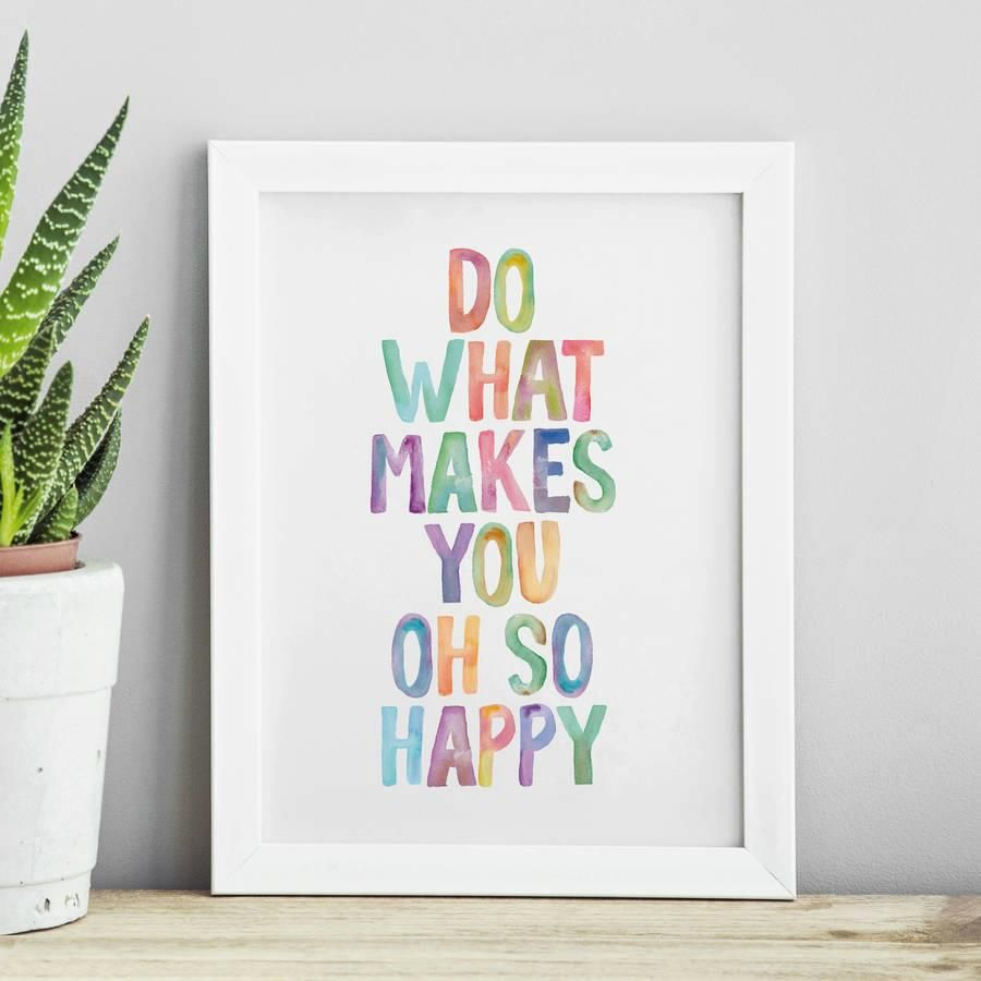 Do What Makes You Oh So Happy http://www.amazon.com/dp/B0176LZ6K4  inspirational quote word art print motivational poster black white motivationmonday minimalist shabby chic fashion inspo typographic wall decor