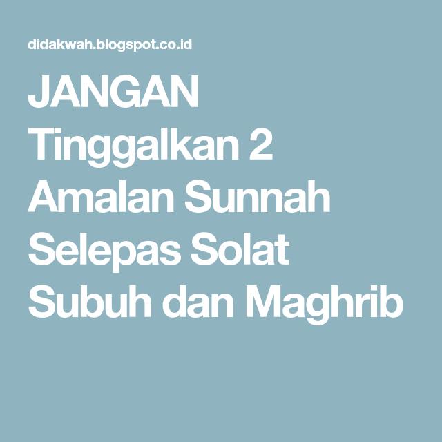 Jangan Tinggalkan 2 Amalan Sunnah Selepas Solat Subuh Dan