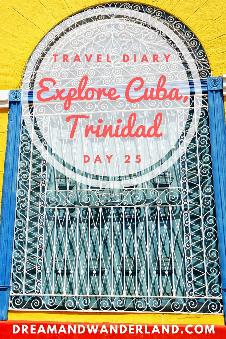 Day 25 - Explore Trinidad, Cuba - Dream and Wanderland