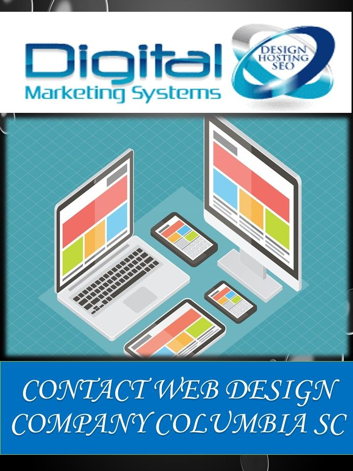 Are You Looking For A Web Design Company In South Carolina If Yes Then Digital Marketing System Is One Of The Custom Web Design Web Design Web Design Company