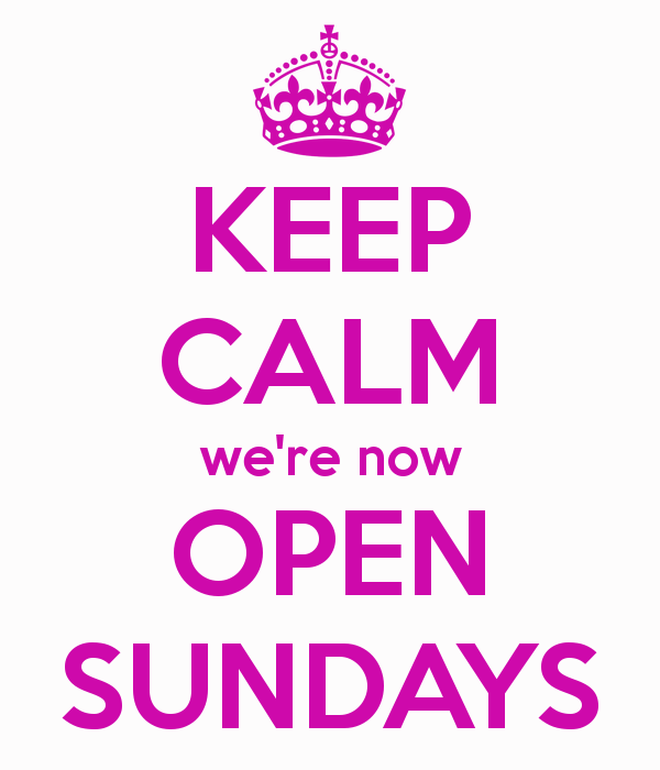 Haven T You Heard We Are Now Open From 7am 6pm On Weekdays 11am 3pm On Sundays Keep Calm Keep Calm And Love Calm