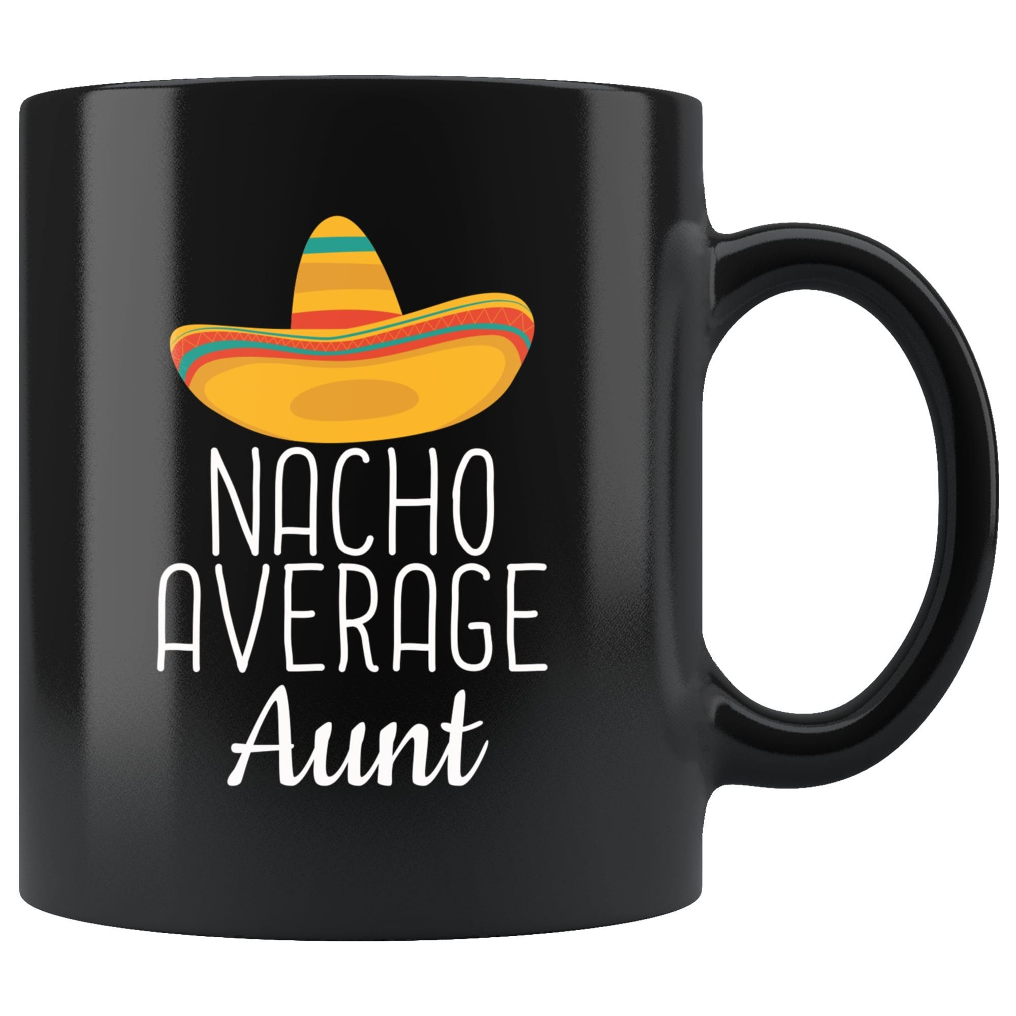 Aunt gifts nacho average aunt mug funny aunt gift idea