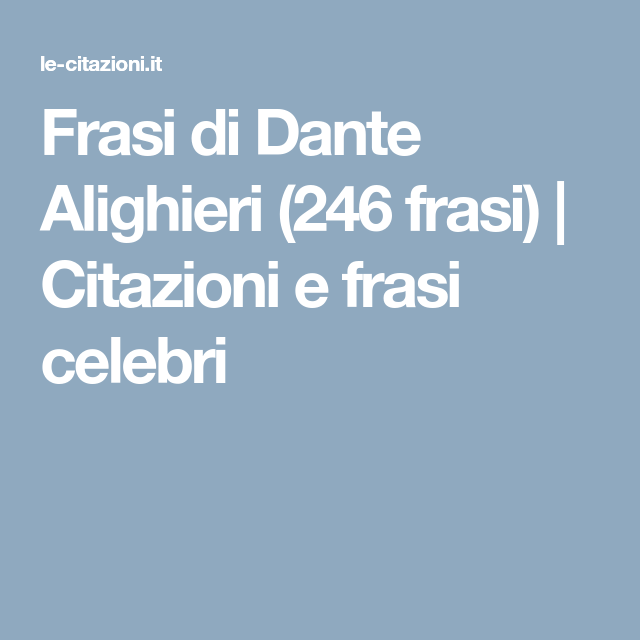 Molto Frasi di Dante Alighieri (246 frasi) | Citazioni e frasi celebri  MP77