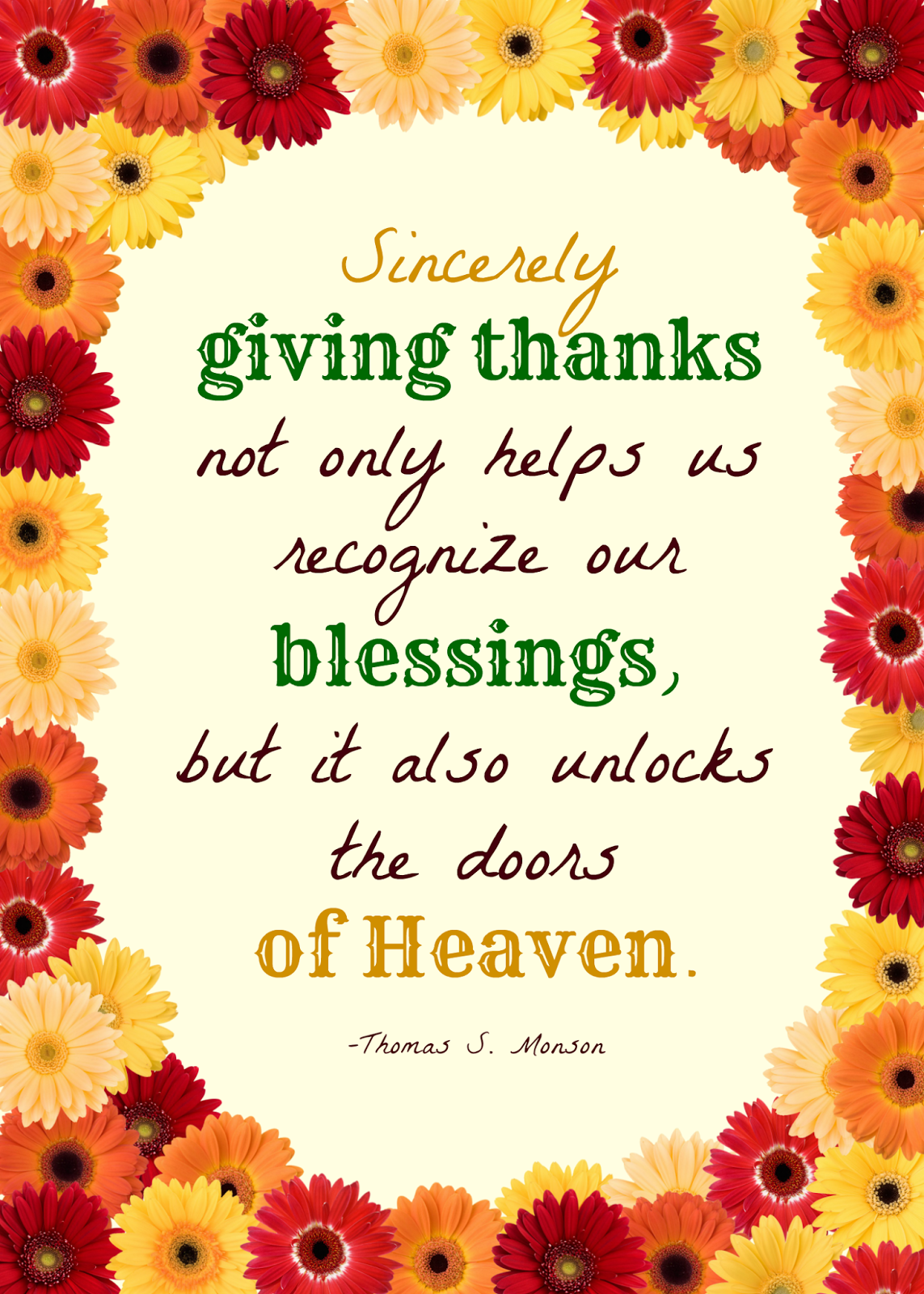 Sincerely giving thanks not only helps us recognize our blessings but it also unlocks the doors of Heaven.  -Thomas S.  sc 1 st  Pinterest & Sincerely giving thanks not only helps us recognize our blessings ... pezcame.com
