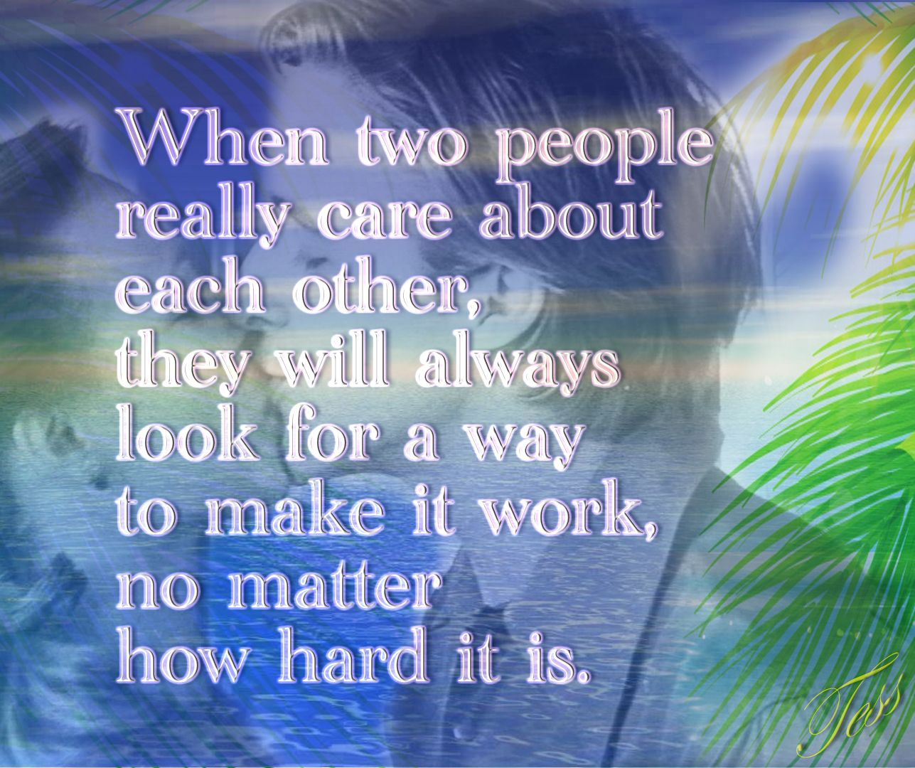 When two people really care about each other they will