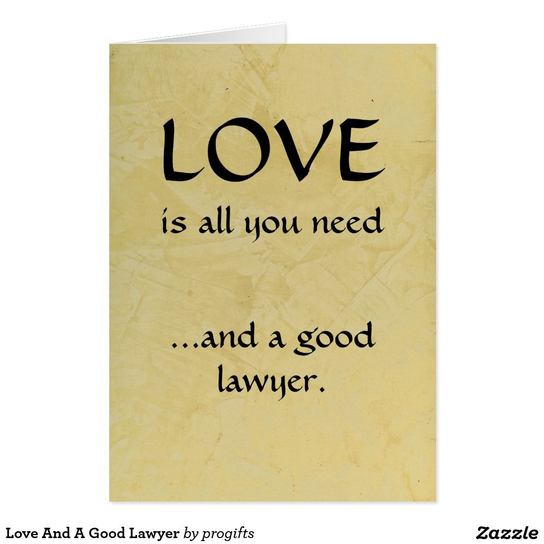 Love And A Good Lawyer Card Designed By Corbin Henry For Zazzle Funnycards Lawyerbirthdaycards Birthdaycards Progifts