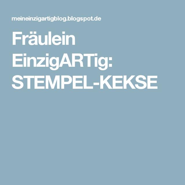Fräulein EinzigARTig: STEMPEL-KEKSE