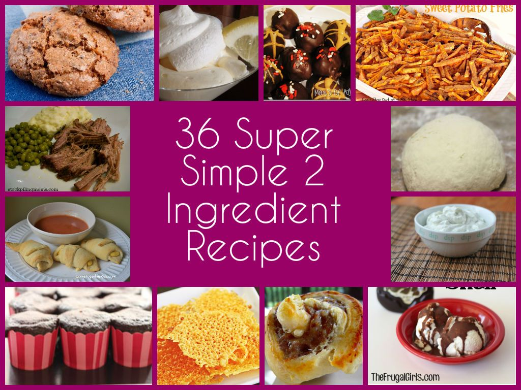 36 Super Simple 2 Ingredient Recipes | need to try to make