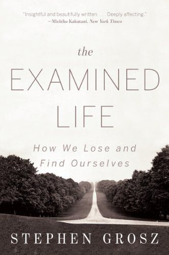 The Examined Life: How We Lose and Find Ourselves, http://www.amazon.com/dp/0393349322/ref=cm_sw_r_pi_awdm_x_srybybRE1V3JQ