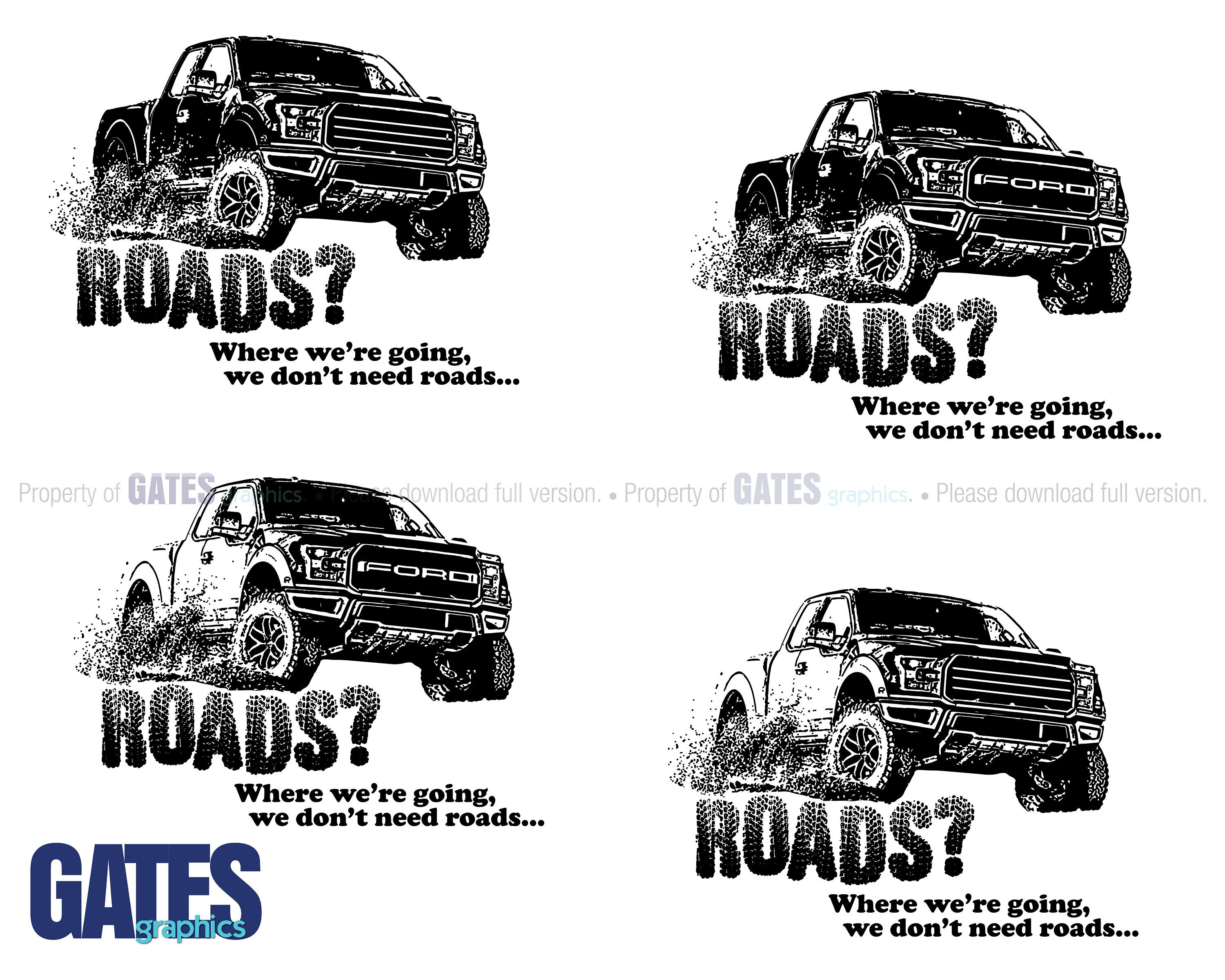 Roads Where We Re Going We Don T Need Roads Ford Raptor Truck