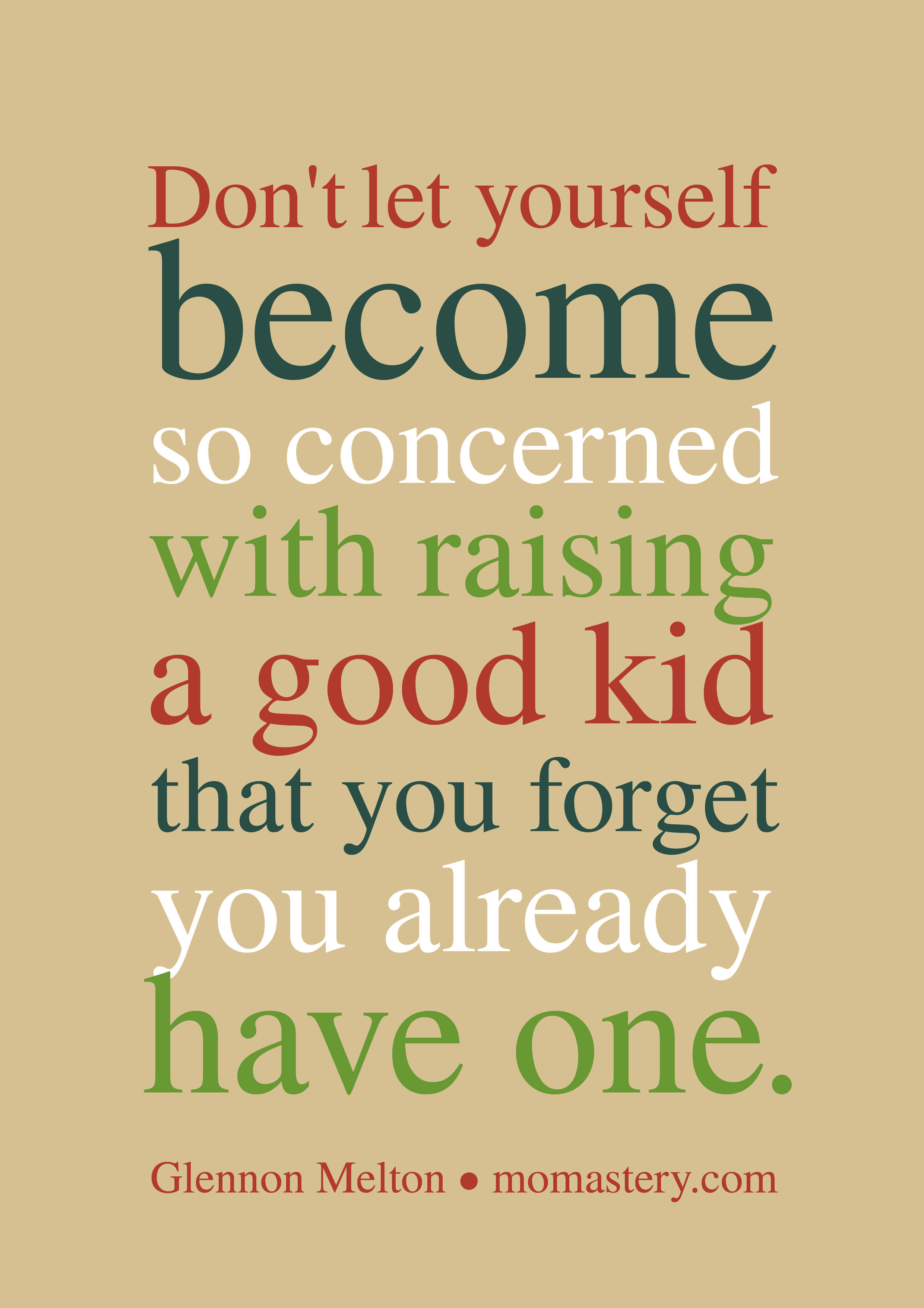 10 Inspiring Quotes To Get You Through The Day As A Parent To My
