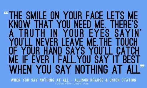 When You Say Nothing At All Alison Krauss Country Song Lyrics