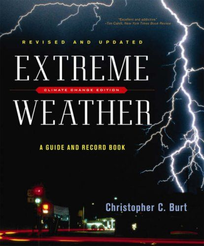 Extreme Weather A Guide And Record Book revised And Updated