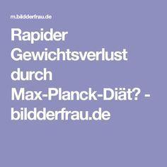 Schneller Gewichtsverlust durch Max-Planck-Diät..
