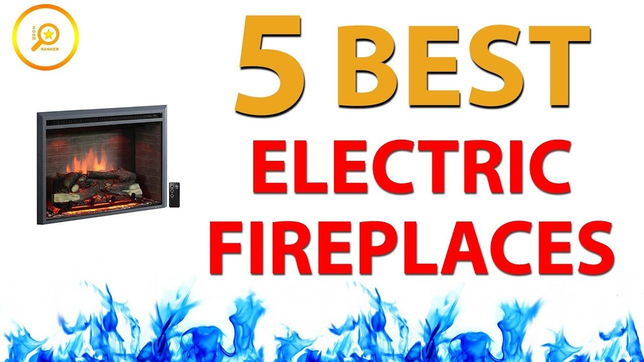 Best Electric Fireplaces 2018 With Images Best Electric