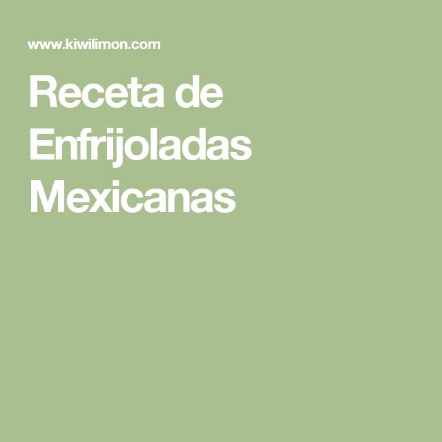 Receta de Enfrijoladas Mexicanas