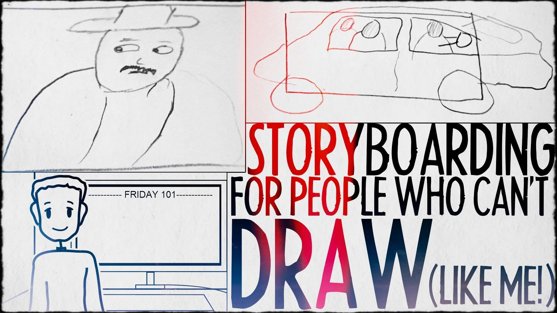 Storyboarding For People Who CanT Draw Like Me  Friday