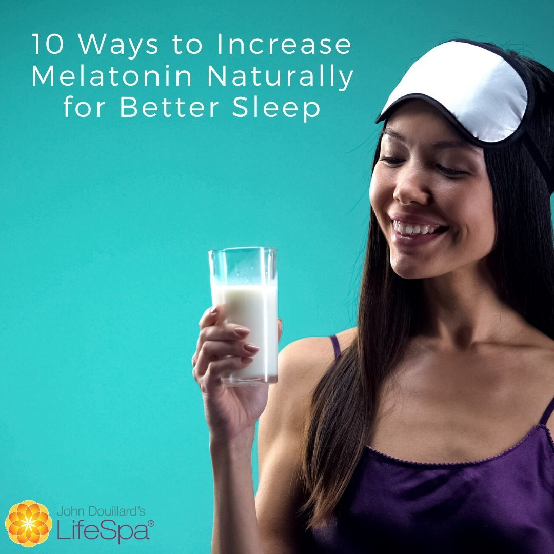 Increase Melatonin Naturally for Better Sleep in 2020