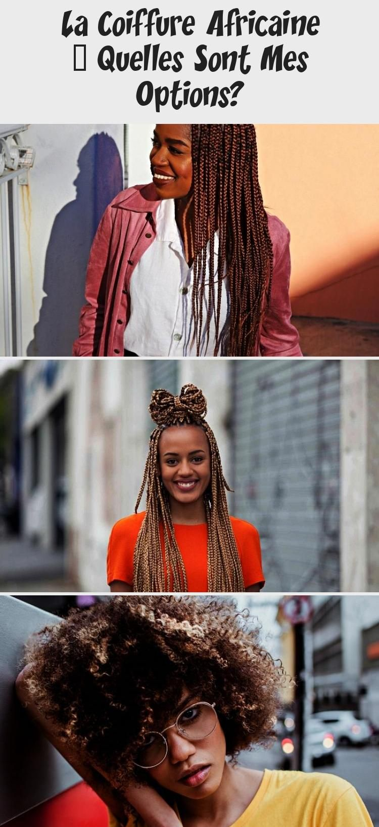 La Coiffure Africaine - Quelles Sont Mes Options in 2020 (With images) | Hair styles, Hair ...