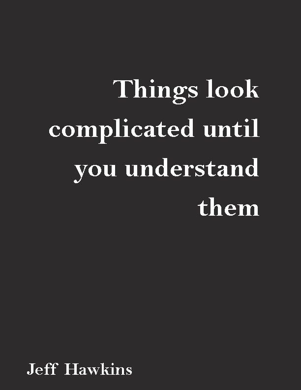 Things Look Complicated Until You Understand Themjeff Hawkins