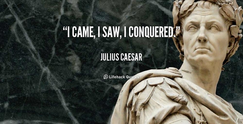 I came, I saw, I conquered. Julius Caesar at Lifehack