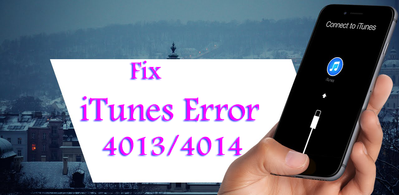 Complete solution to fix iTunes error 4013/4014 that