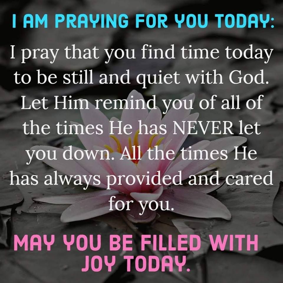 I am praying for you today my friend inspirational