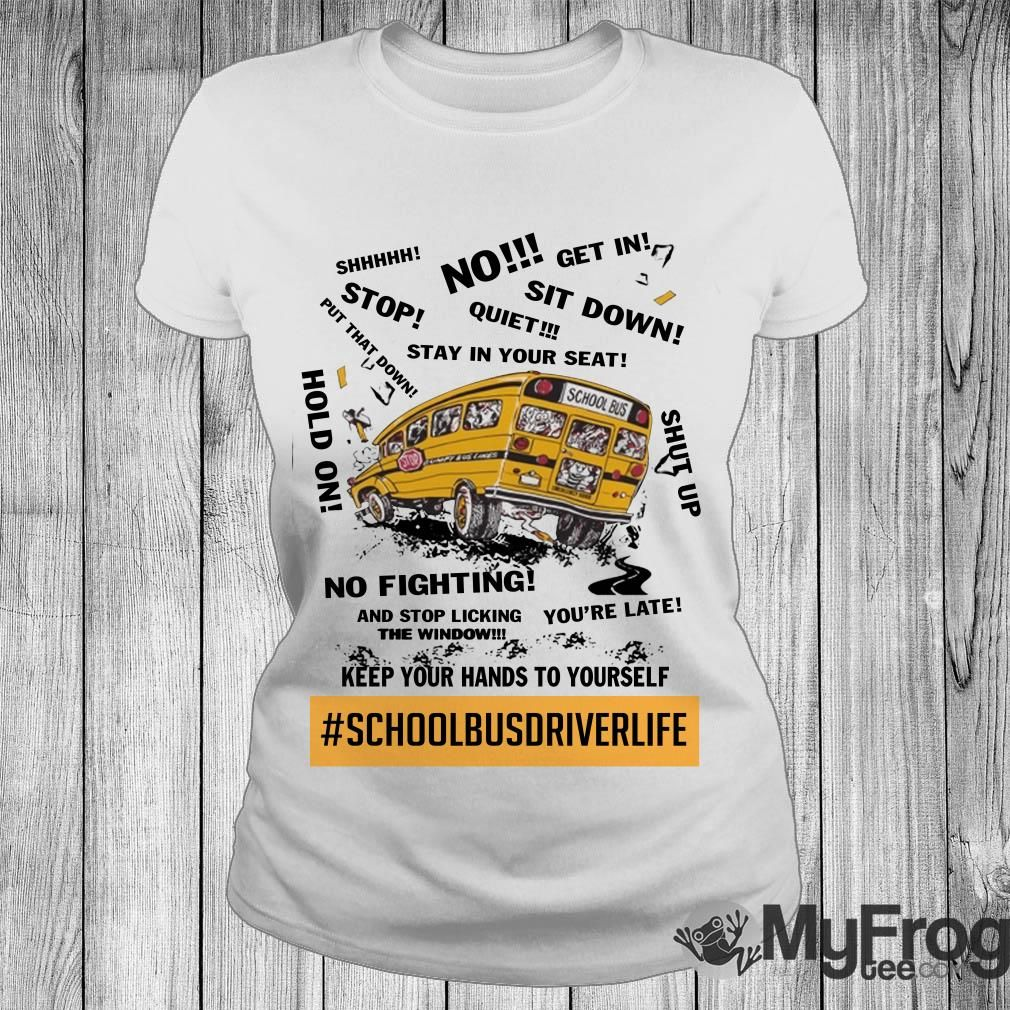 School Bus Driver Life Keep Your Hands To Yourself Shirt School Bus Driver Bus Driver School Bus