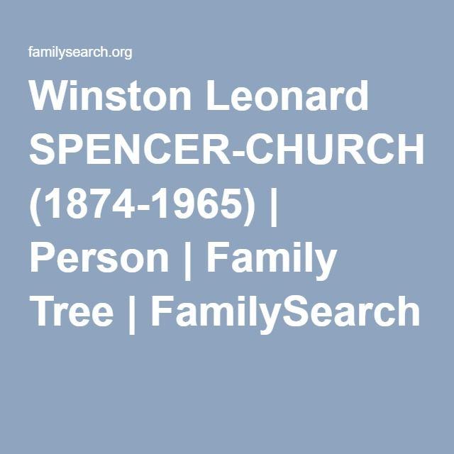 Winston Leonard SPENCER-CHURCHILL (1874-1965)   Person   Family Tree