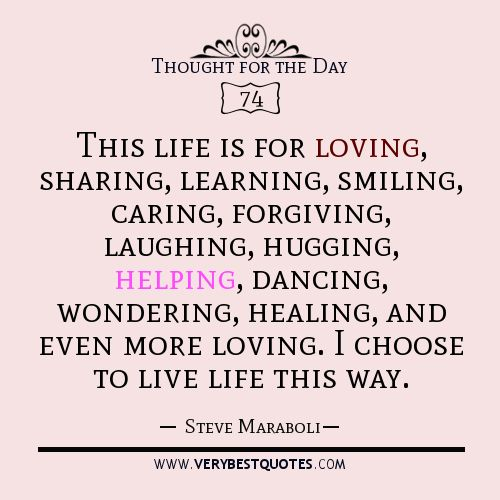 Loving Caring Quotes: Thought For The Day, This Life Is For Loving, Sharing