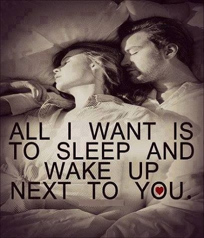 All I Want Is To Sleep And Wake Up Next To You Romantic Quotes Relationship Quotes Famous Quotes About Life