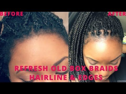 How To Refresh Old Box Braids Frizzy Loose Amp Edges Under 10