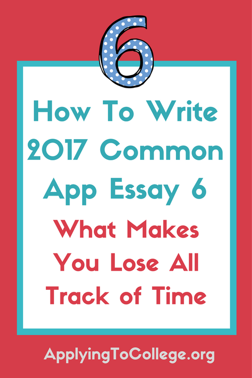 How To Write  Common App Essay  What Makes You Lose All Track