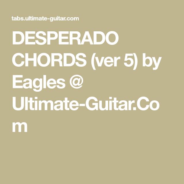 DESPERADO CHORDS (ver 5) by Eagles @ Ultimate-Guitar.Com   Musical ...