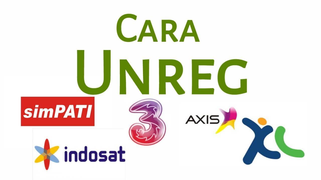 Cara Unreg Kartu Telkomsel Xl Axis Indosat Dan Tri Bijak Kartu