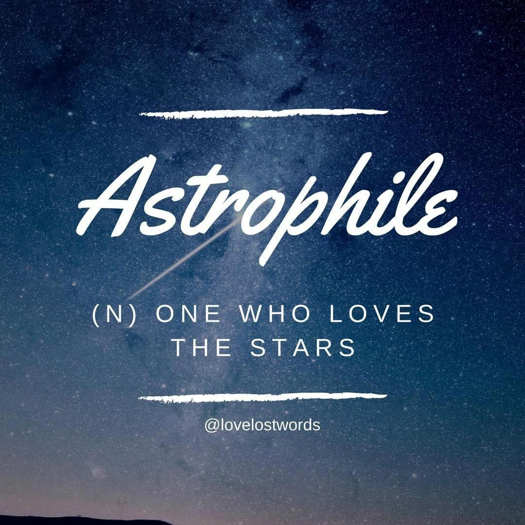 A Beautiful Word To Describe Someone Who Loves The Stars Or