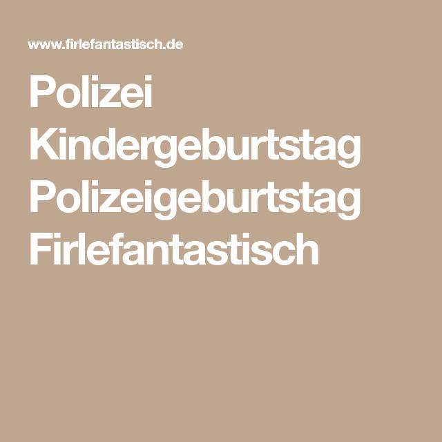 Polizei Kindergeburtstag Polizeigeburtstag Firlefantastisch ...
