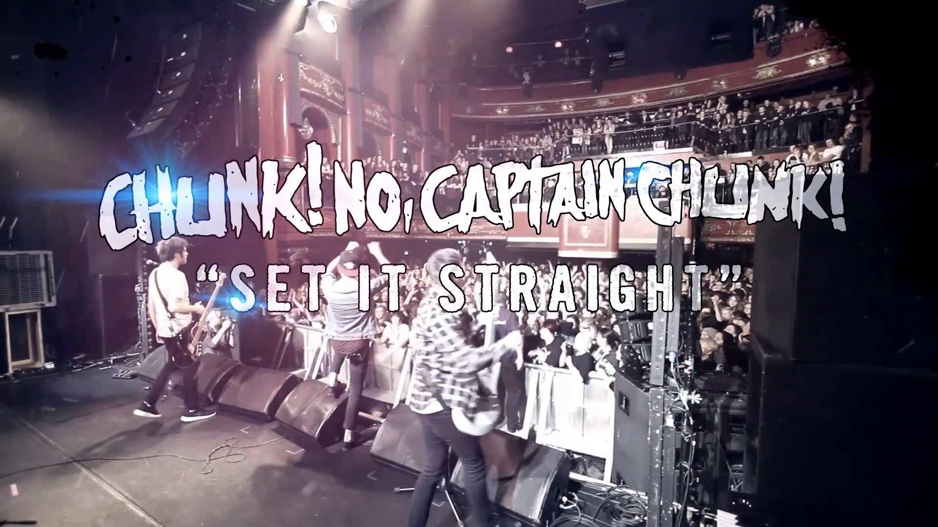 Chunk! No, Captain Chunk! - Set It Straight