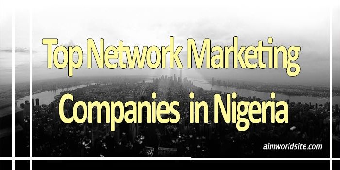10 Top Network Marketing Companies In Nigeria Mlm 2017 Top