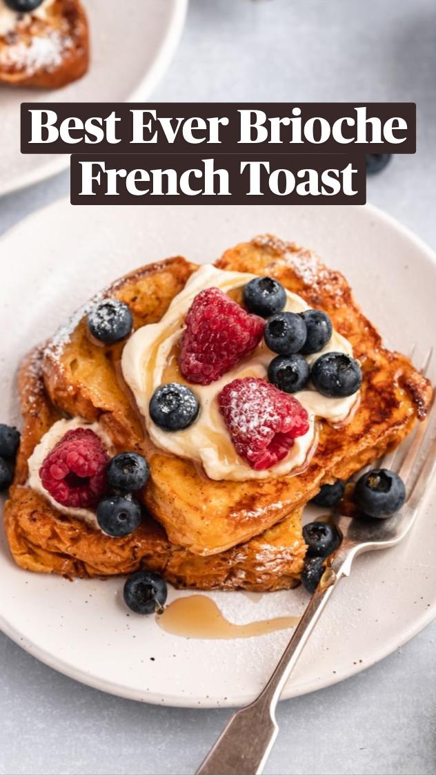 Best Ever Brioche French Toast