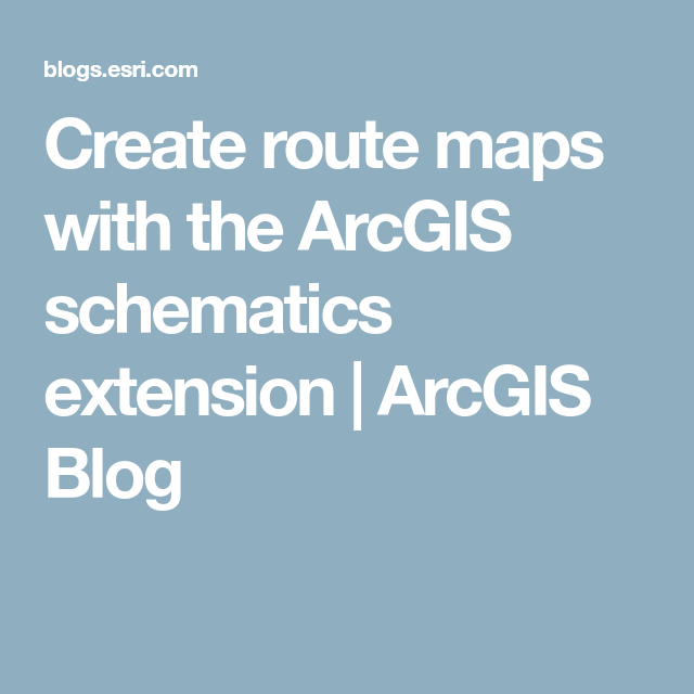 Create route maps with the ArcGIS schematics extension | ArcGIS Blog ...