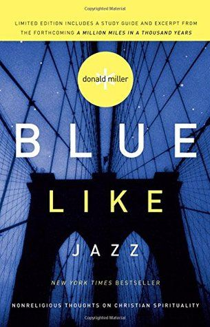 Read Blue Like Jazz Nonreligious Thoughts On Christian